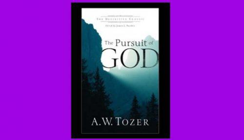Pursuit Of God Tozer