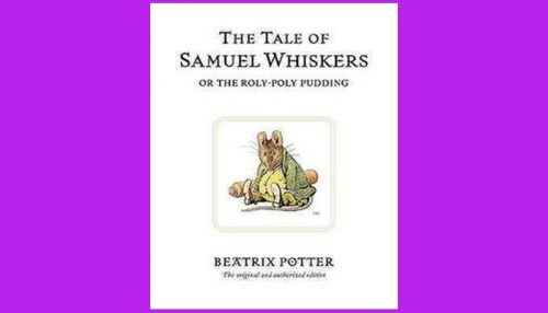 The Tale Of Samuel Whiskers And The Roly Poly Pudding